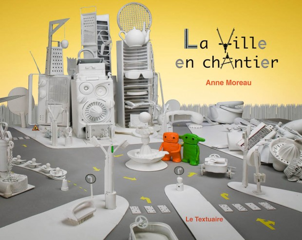 La ville en chantier, couverture, Album jeunesse, Anne Moreau-Vagnon